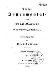 Grosses Instrumental- und Vokal-Concert. Eine musikalische Anthologie: Band 1