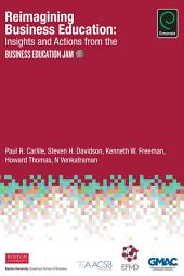 Reimagining Business Education: Insights and Actions from the Business Education Jam