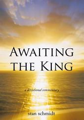 Awaiting the King: a devotional commentary