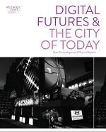 Digital Futures and the City of Today