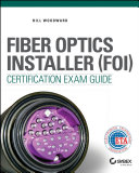 Fiber Optics Installer (FOI) Certification Exam Guide