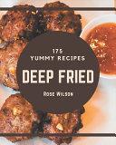 175 Yummy Deep Fried Recipes