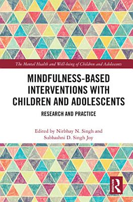 Mindfulness based Interventions with Children and Adolescents