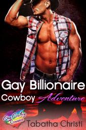 Gay Billionaire Cowboy Adventure (Older Gay Men and Younger Men): MM Cowboy Romance