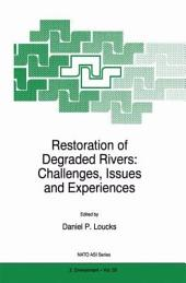 Restoration of Degraded Rivers: Challenges, Issues and Experiences