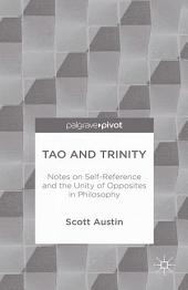Tao and Trinity: Notes on Self-Reference and the Unity of Opposites in Philosophy