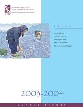 2003-2004 IFPRI Annual Report: Agriculture, Food Security, Nutrition and the Millennium Development Goals