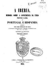A Iberia: memoria sobre la conveniencia da uniao pacífica e legal de Portugal e Hispania