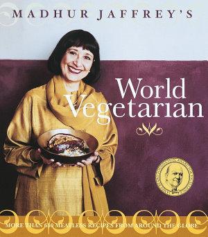 Madhur Jaffrey s World Vegetarian