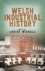 New Perspectives on Welsh Industrial History PDF