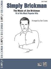 Simply Brickman: The Music of Jim Brickman: 18 of His Most Popular Hits