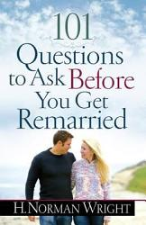 101 Questions To Ask Before You Get Remarried Book PDF
