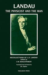 Landau: The Physicist & the Man: Recollections of L D Landau