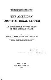 The American Constitutional System: An Introduction to the Study of the American State