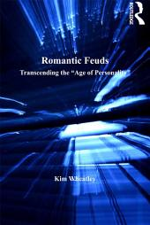 Romantic Feuds: Transcending the 'Age of Personality'