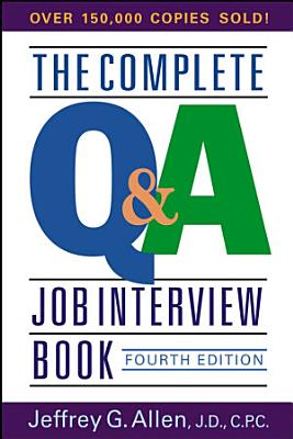The Complete Q A Job Interview Book