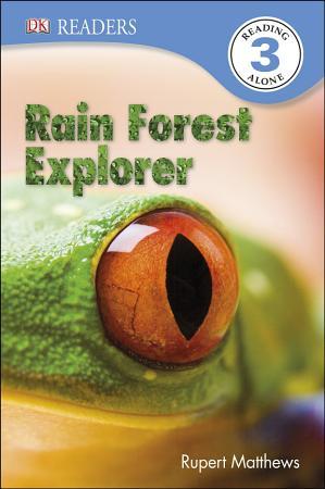 DK Readers L3  Rain Forest Explorer PDF