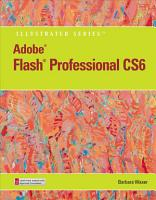Adobe Flash Professional CS6 Illustrated with Online Creative Cloud Updates PDF