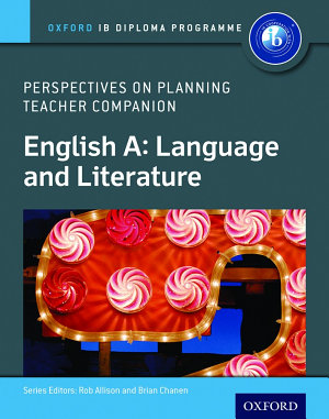 Oxford IB Diploma Programme  English A  Language and Literature  Perspectives on Planning Teacher Companion PDF