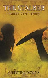 The Stalker: Murder, Love, Terror