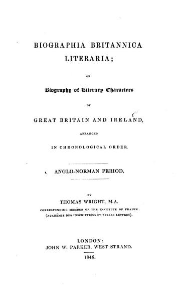 Download Biographia Britannica Literaria  Or Biography of Literary Characters of Great Britain and Ireland  Arranged in Chronological Order Book