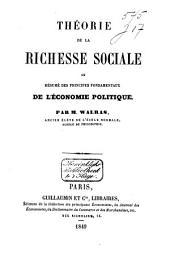Théorie de la richesse sociale: Résumé des principes fondamentaux de l'économie politique