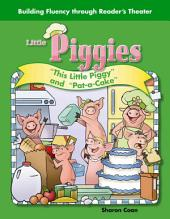 "Little Piggies: ""This Little Piggy"" and ""Pat-a-Cake"""