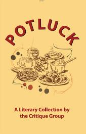 Potluck (A Literary Collection by the Critique Group)