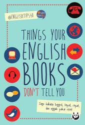 Things Your English Book Don't Tell You
