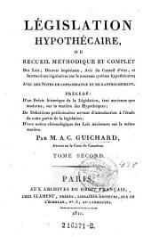 Legislation hypothecaire, ou Recueil methodique et complet des lois, decrets imperiaux (etc.): Volume2