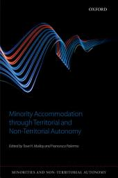 Minority Accommodation through Territorial and Non-Territorial Autonomy