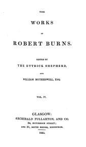 The Works of Robert Burns: Volume 4