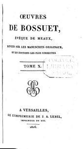 Œuvres de Bossuet: évêque de Meaux, revues sur les manuscrits originaux, et le éditions les plus correctes, Volume10