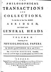 The Philosophical Transactions and Collections to the End of the Year MDCC, Abridged, and Disposed Under General Heads: Volume 2