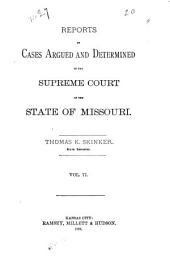 Reports of Cases Argued and Determined in the Supreme Court of the State of Missouri: Volume 77