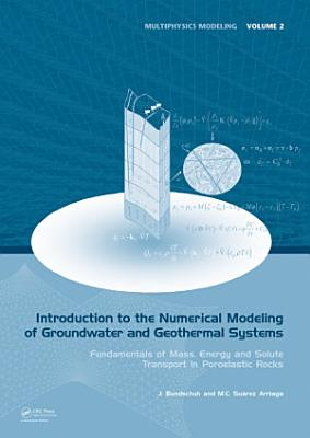 Introduction to the Numerical Modeling of Groundwater and Geothermal Systems