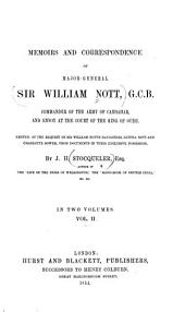 Memoirs and Corresponence of Major-General Sir William Nott ...: Edited, at the Request of Sir Williams Nott's Daughters, Letitia Nott and Charklitte Bower, from Documents in Ther Exclusive Possession, Volume 2