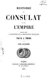 Histoire du consulat et de l'empire faisant suite à l'histoire de la Revolution française: 15