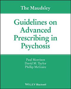 The Maudsley Guidelines on Advanced Prescribing in Psychosis PDF