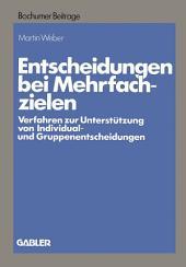Entscheidungen bei Mehrfachzielen: Verfahren zur Unterstützung von Individual- und Gruppenentscheidungen