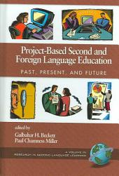 Project-based Second and Foreign Language Education: Past, Present, and Future