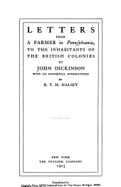 Letters from a Farmer in Pennsylvania: To the Inhabitants of the British Colonies