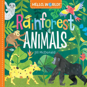 Hello  World  Rainforest Animals Book