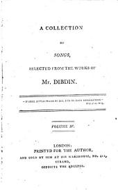 A collection of songs, selected from the works of Mr. Dibdin