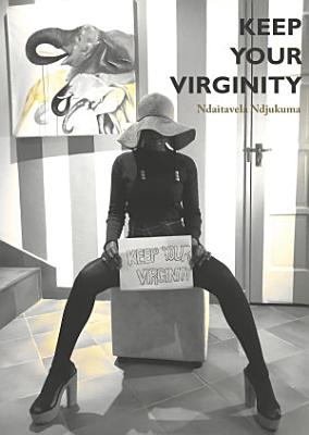 Keep Your Virginity