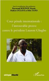 Cour pénale internationale : l'introuvable preuve contre le président Laurent Gbagbo