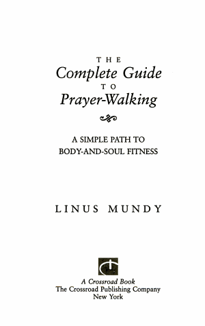 The Complete Guide to Prayer-walking