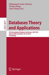 Databases Theory and Applications: 27th Australasian Database Conference, ADC 2016, Sydney, NSW, September 28-29, 2016, Proceedings