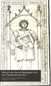 Histoire des ducs de Bourgogne de la race Capetienne: avec des documents inedits et des pieces justificatives, Volume6