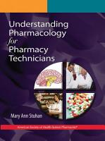 Understanding Pharmacology for Pharmacy Technicians PDF